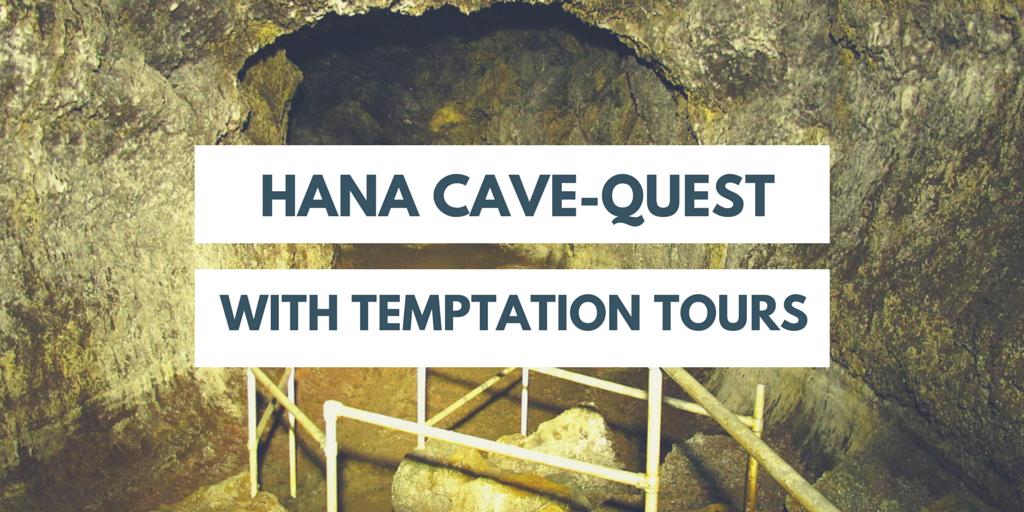 Hana cave-quest